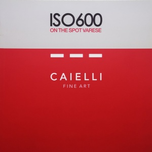 ISO600 ON THE SPOT VARESE - CAIELLI FINE ART- 2018