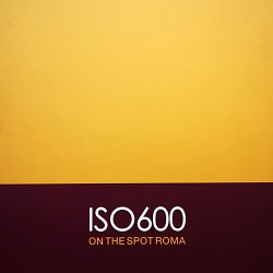 ISO600 ON THE SPOT ROMA 2017