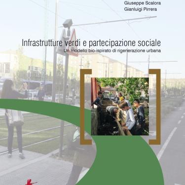2016 - Infrastrutture verdi e partecipazione sociale.  Un modello bio-ispirato di rigenerazione urbana