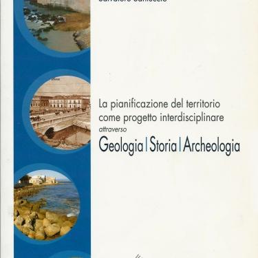 2010 - La pianificazione de territorio come progetto interdisciplinare attraverso : Geologia/Storia/Archeologia