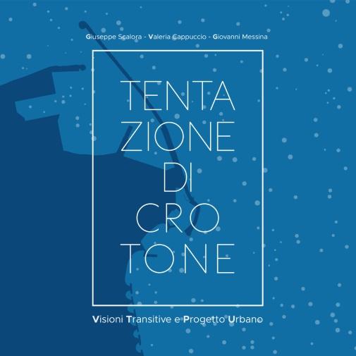 Tentazione di Crotone. Visioni transitive e progetto urbano