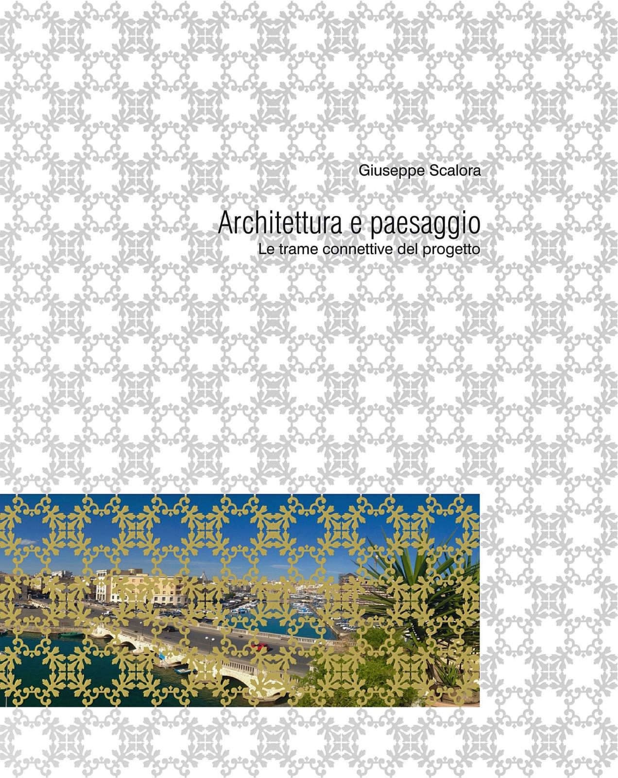 2015 - Architettura e paesaggio. Le trame collettive del progetto
