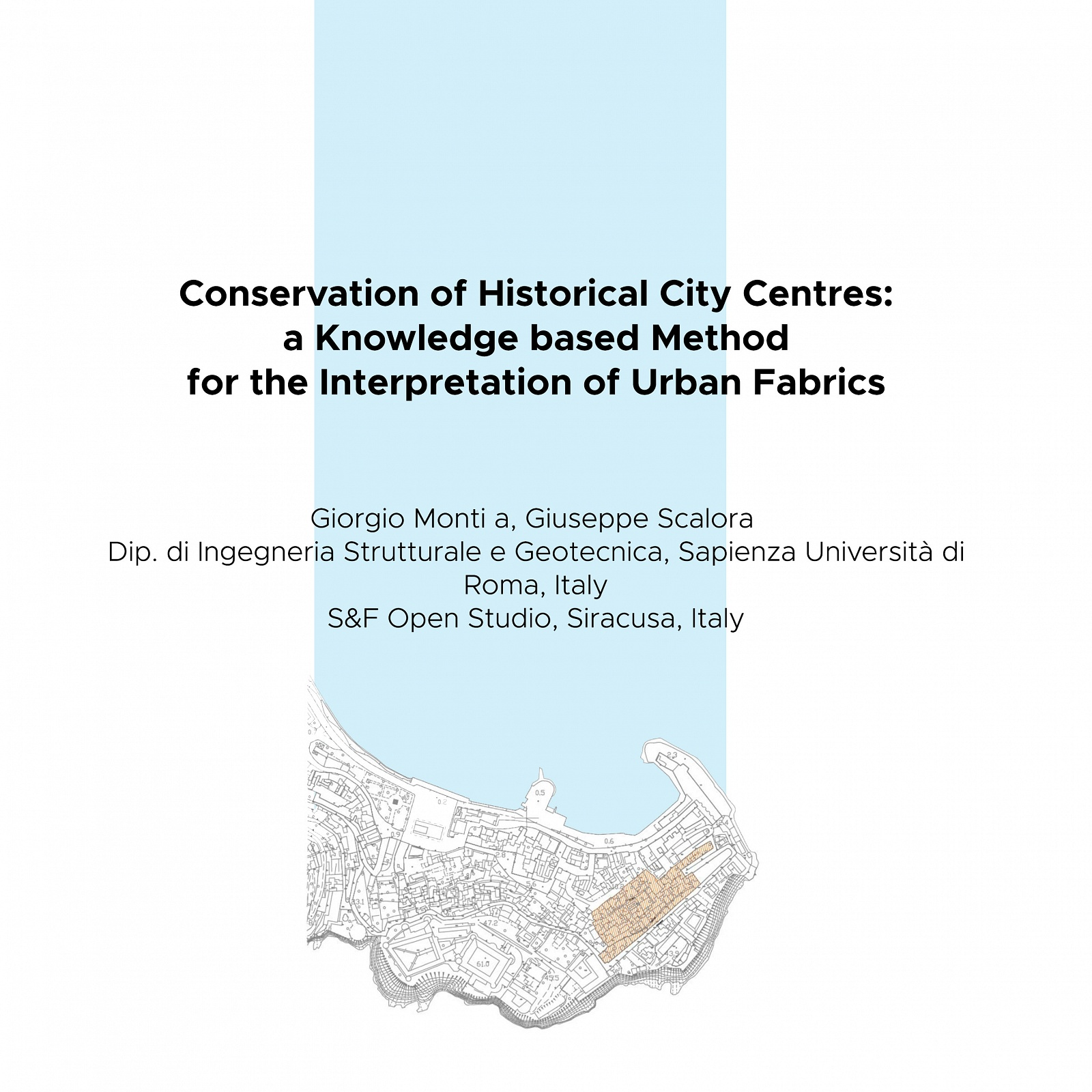 2014 - Conservation of Historical City Centres:a Knowledge based Methodfor the Interpretation of Urban Fabrics